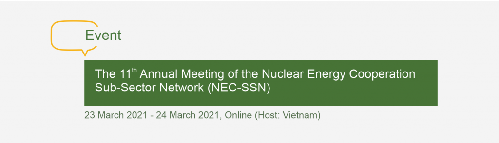 The 11th Annual Meeting of the Nuclear Energy Cooperation Sub-Sector Network (NEC-SSN)