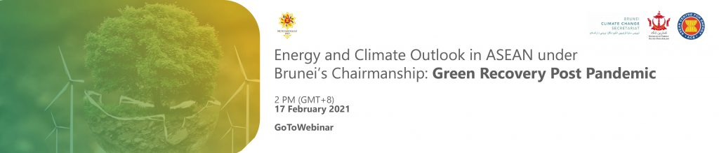 Energy and Climate Outlook in ASEAN under Brunei's Chairmanship: Green Recovery Post Pandemic banner