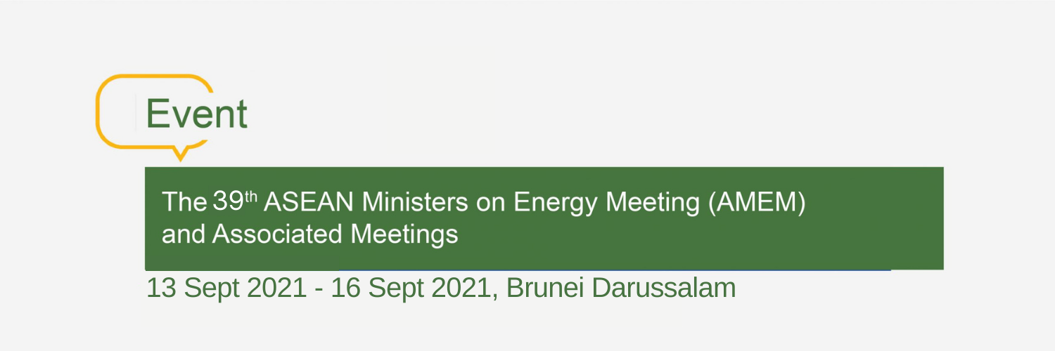 The 39th ASEAN Ministers on Energy Meeting (AMEM) and Associated Meetings
