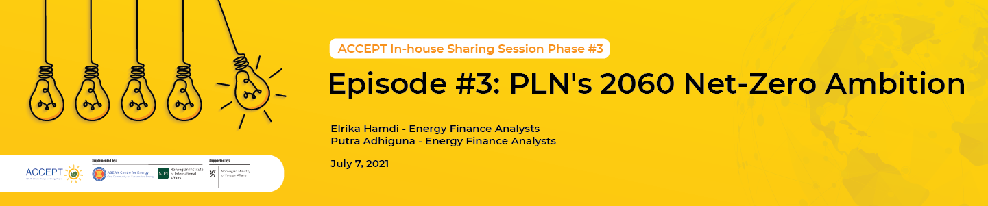 ACCEPT In-house Sharing Session Phase #3 Episode #3: PLN's 2060 Net-Zero Ambition